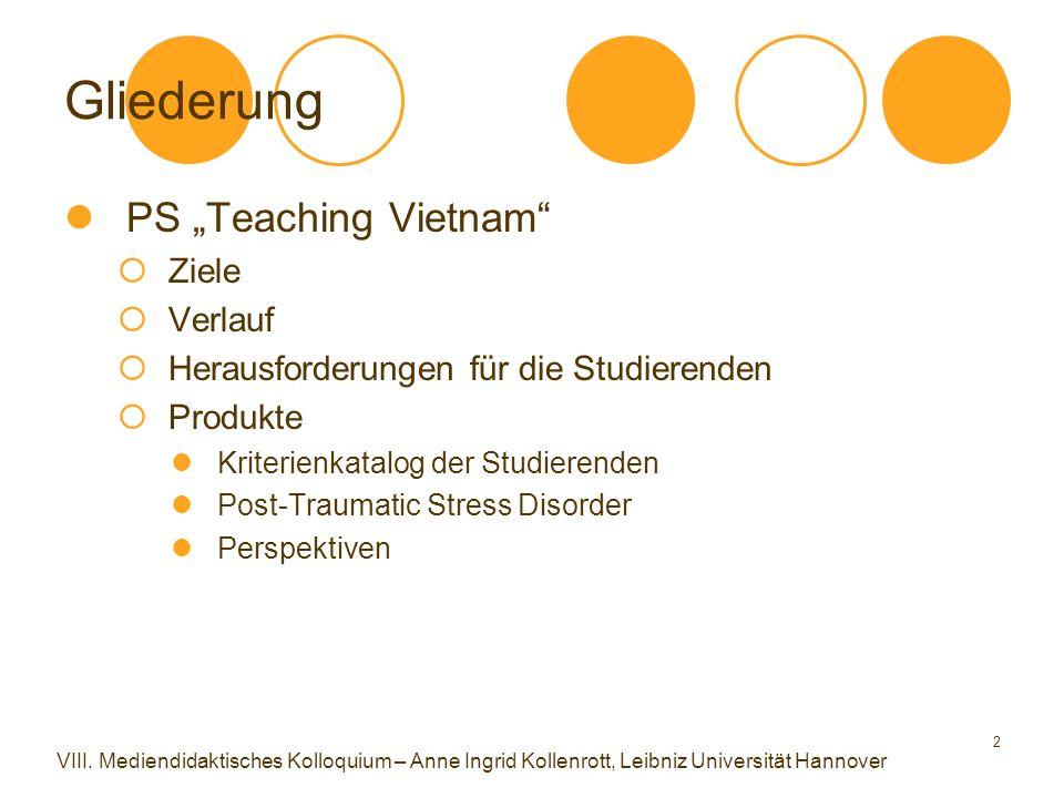 """2 Gliederung PS """"Teaching Vietnam  Ziele  Verlauf  Herausforderungen für die Studierenden  Produkte Kriterienkatalog der Studierenden Post-Traumatic Stress Disorder Perspektiven VIII."""