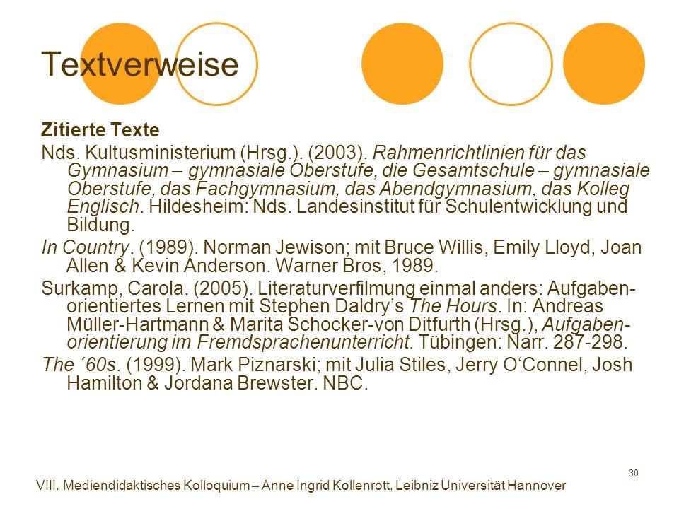 30 Textverweise Zitierte Texte Nds. Kultusministerium (Hrsg.). (2003). Rahmenrichtlinien für das Gymnasium – gymnasiale Oberstufe, die Gesamtschule –