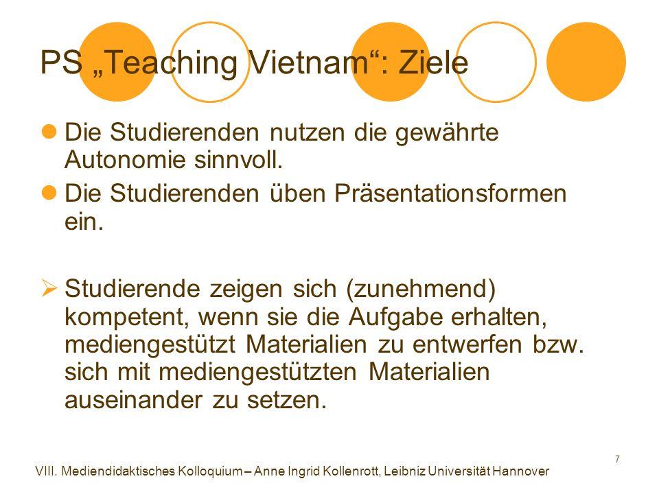"""7 PS """"Teaching Vietnam"""": Ziele Die Studierenden nutzen die gewährte Autonomie sinnvoll. Die Studierenden üben Präsentationsformen ein.  Studierende z"""