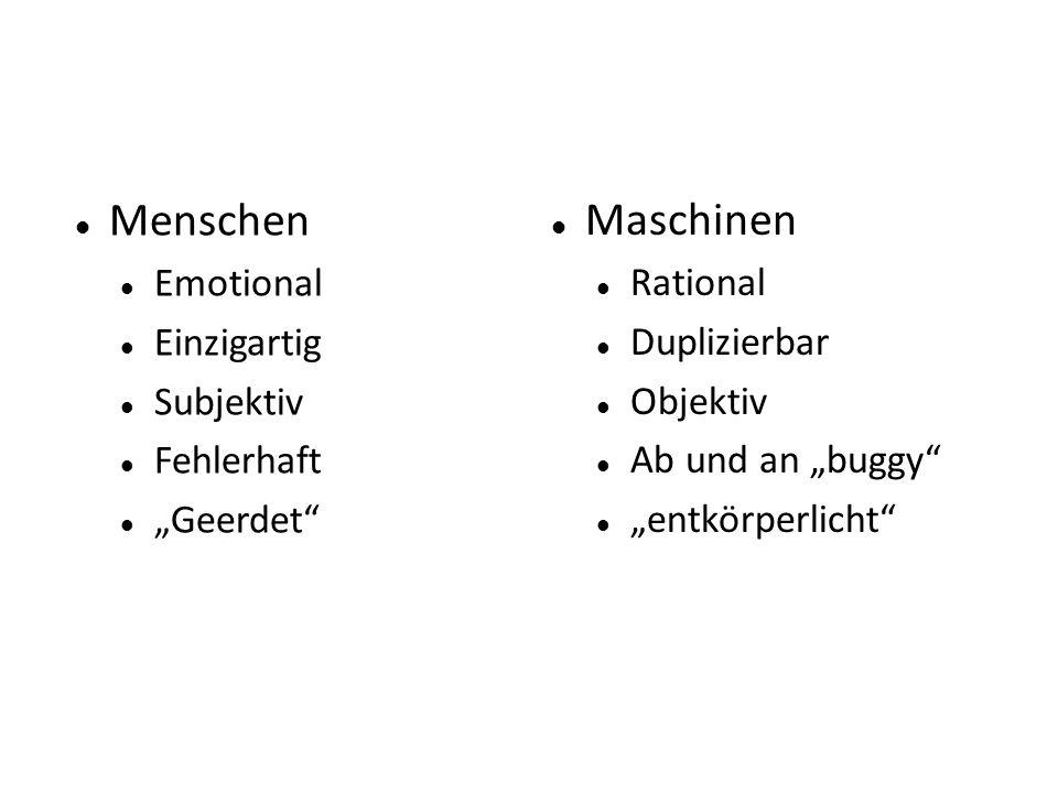 """Menschen Emotional Einzigartig Subjektiv Fehlerhaft """"Geerdet Maschinen Rational Duplizierbar Objektiv Ab und an """"buggy """"entkörperlicht"""