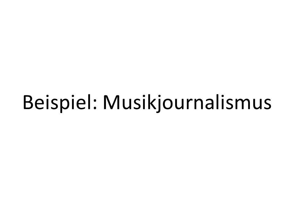 Beispiel: Musikjournalismus