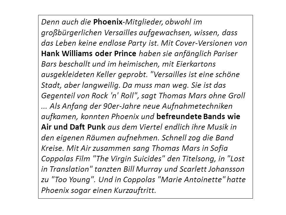 Denn auch die Phoenix-Mitglieder, obwohl im großbürgerlichen Versailles aufgewachsen, wissen, dass das Leben keine endlose Party ist.