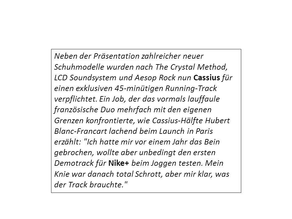 Neben der Präsentation zahlreicher neuer Schuhmodelle wurden nach The Crystal Method, LCD Soundsystem und Aesop Rock nun Cassius für einen exklusiven 45-minütigen Running-Track verpflichtet.