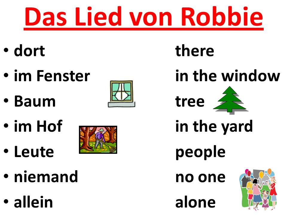 Das Lied von Robbie dortthere im Fensterin the window Baumtree im Hofin the yard Leutepeople niemandno one alleinalone