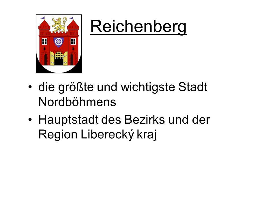 Reichenberg die größte und wichtigste Stadt Nordböhmens Hauptstadt des Bezirks und der Region Liberecký kraj