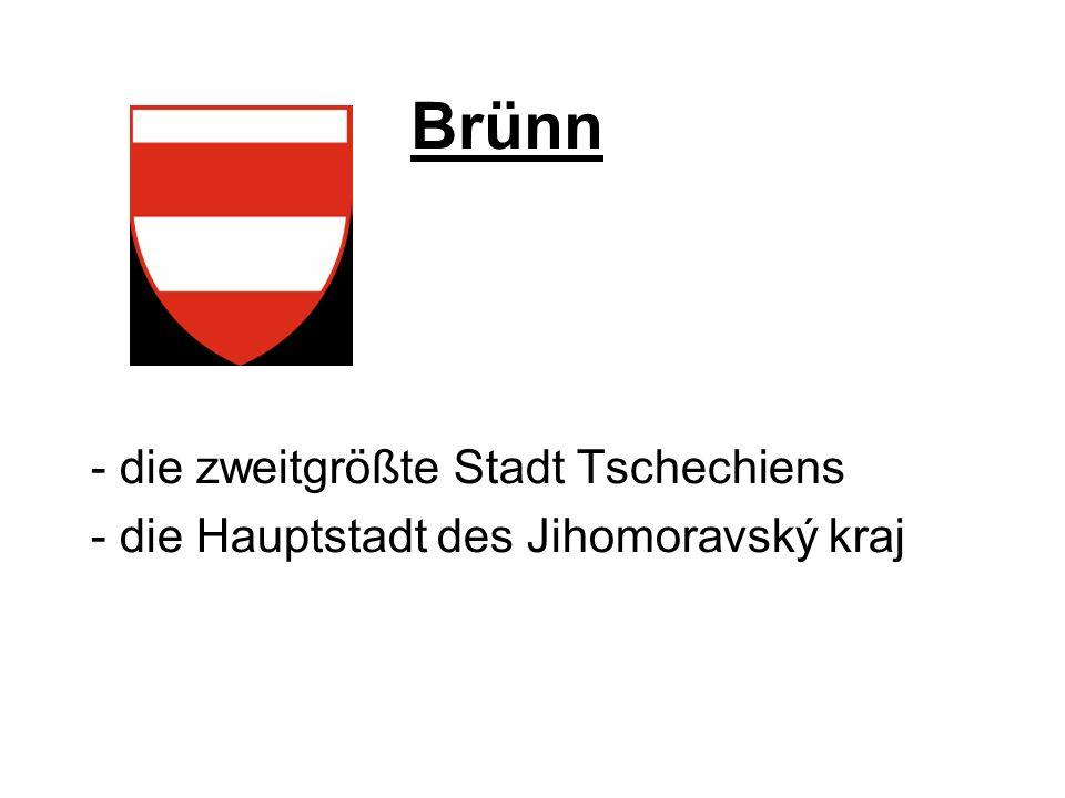 Brünn - die zweitgrößte Stadt Tschechiens - die Hauptstadt des Jihomoravský kraj