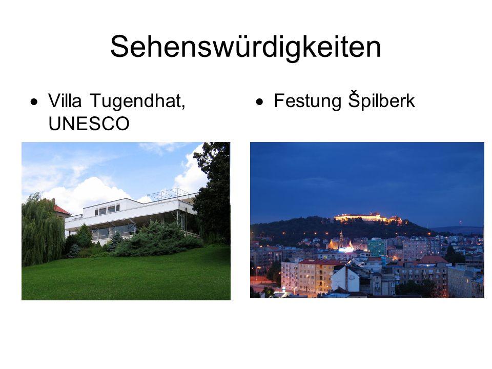 Sehenswürdigkeiten  Villa Tugendhat, UNESCO  Festung Špilberk