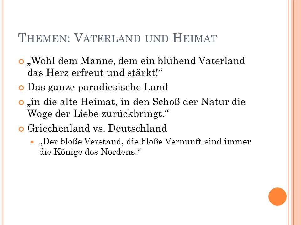 """T HEMEN : V ATERLAND UND H EIMAT """"Wohl dem Manne, dem ein blühend Vaterland das Herz erfreut und stärkt!"""" Das ganze paradiesische Land """"in die alte He"""