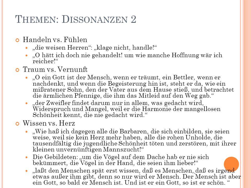 """T HEMEN : D ISSONANZEN 2 Handeln vs. Fühlen """"die weisen Herren"""": """"klage nicht, handle!"""" """"O hätt ich doch nie gehandelt! um wie manche Hoffnung wär ich"""