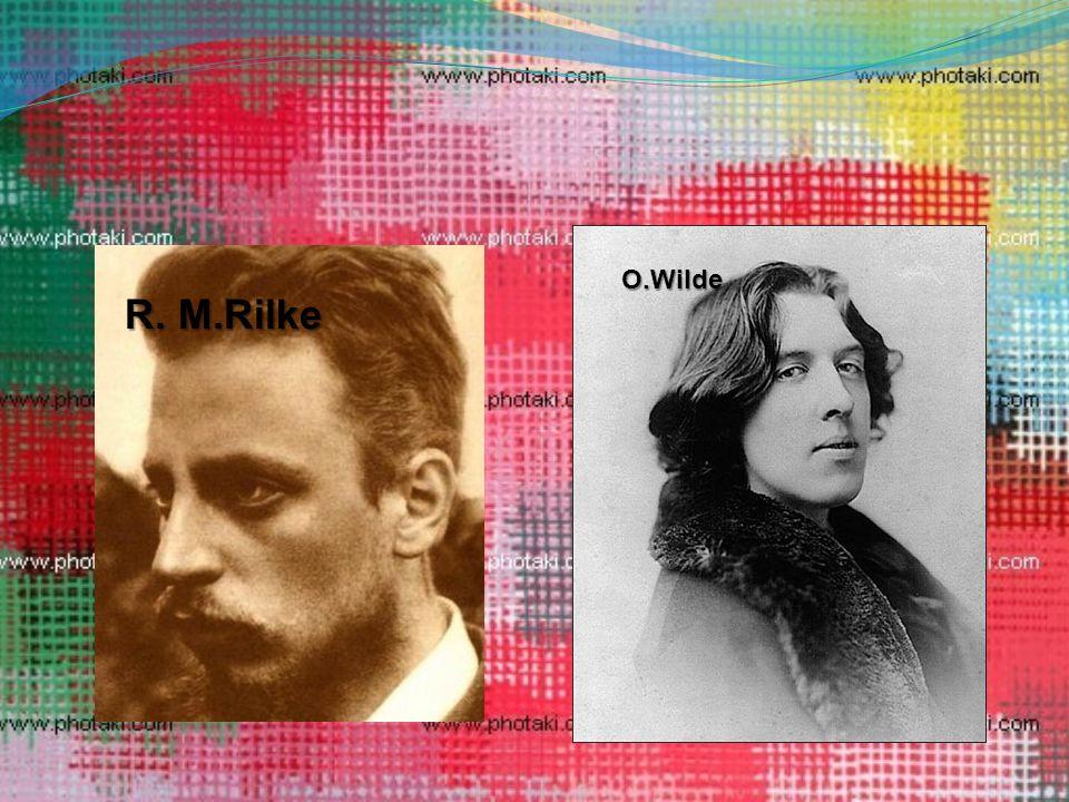 R. M.Rilke R. M.Rilke O.Wilde