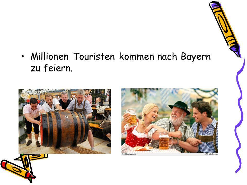 Millionen Touristen kommen nach Bayern zu feiern.
