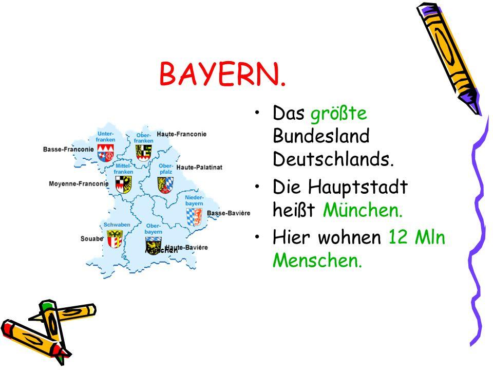 BAYERN.Das größte Bundesland Deutschlands. Die Hauptstadt heißt München.