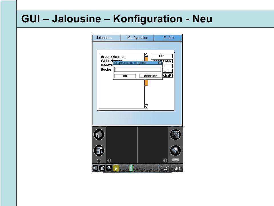 GUI – Jalousine – Konfiguration - Neu