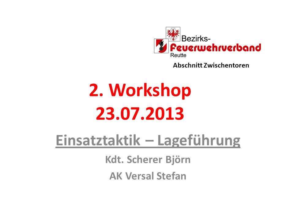 2. Workshop 23.07.2013 Einsatztaktik – Lageführung Kdt.
