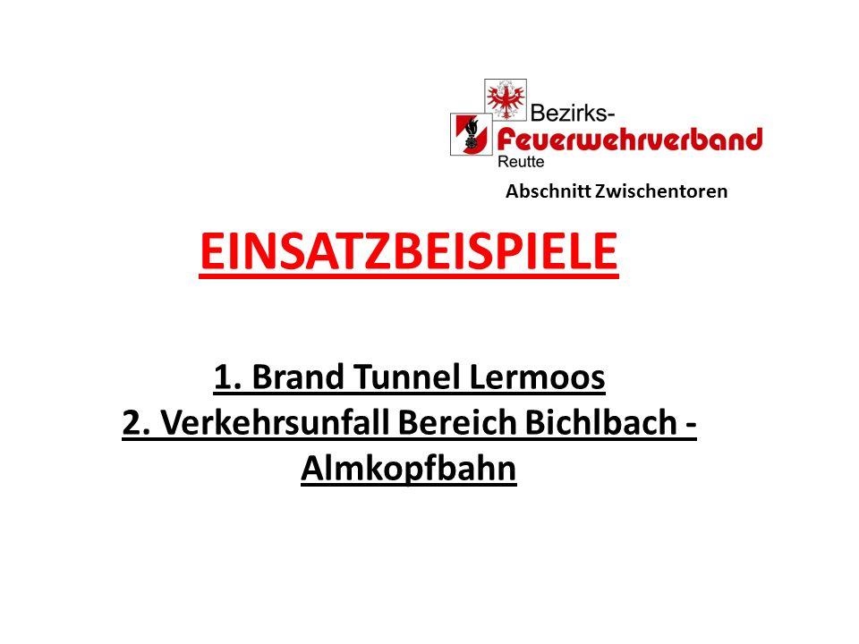 EINSATZBEISPIELE 1. Brand Tunnel Lermoos 2.
