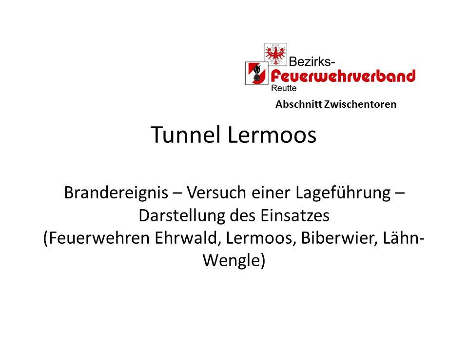 Tunnel Lermoos Brandereignis – Versuch einer Lageführung – Darstellung des Einsatzes (Feuerwehren Ehrwald, Lermoos, Biberwier, Lähn- Wengle)