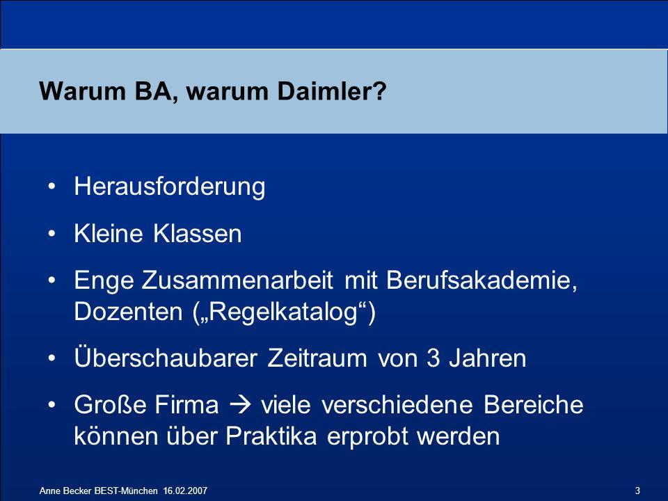 Anne Becker BEST-München 16.02.20073 Warum BA, warum Daimler.