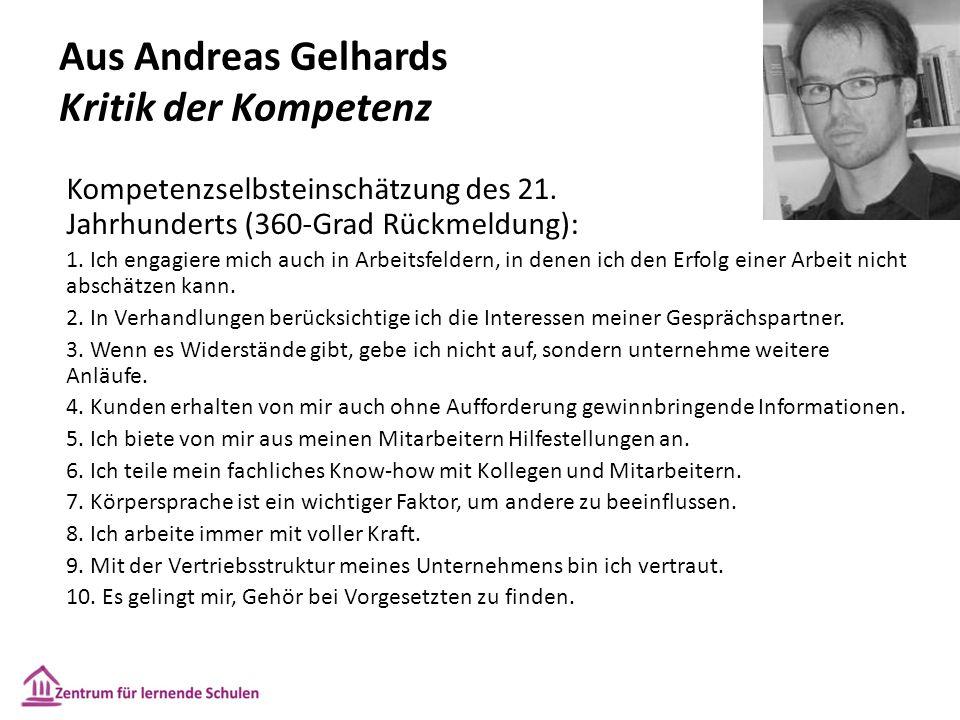 Aus Andreas Gelhards Kritik der Kompetenz Kompetenzselbsteinschätzung des 21. Jahrhunderts (360-Grad Rückmeldung): 1. Ich engagiere mich auch in Arbei