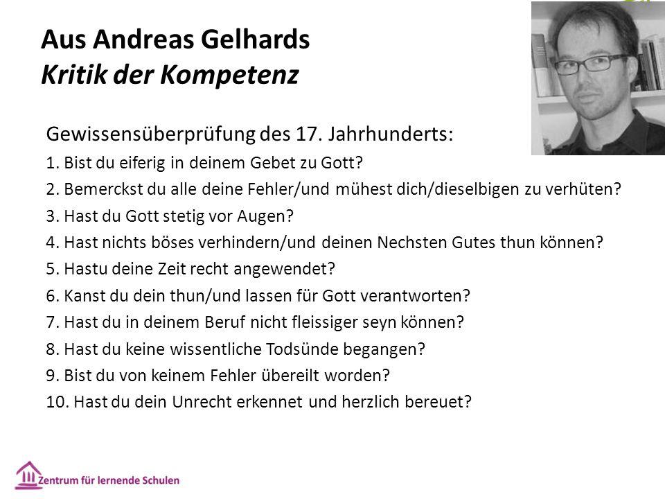 Aus Andreas Gelhards Kritik der Kompetenz Gewissensüberprüfung des 17. Jahrhunderts: 1. Bist du eiferig in deinem Gebet zu Gott? 2. Bemerckst du alle