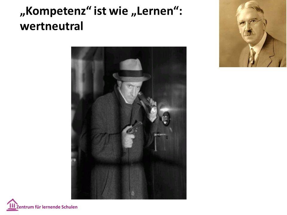 """""""Kompetenz ist wie """"Lernen : wertneutral"""