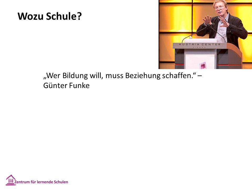 "Wozu Schule ""Wer Bildung will, muss Beziehung schaffen. – Günter Funke"
