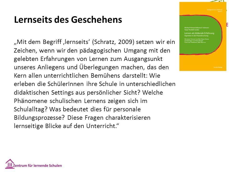 """Lernseits des Geschehens """"Mit dem Begriff 'lernseits' (Schratz, 2009) setzen wir ein Zeichen, wenn wir den pädagogischen Umgang mit den gelebten Erfah"""