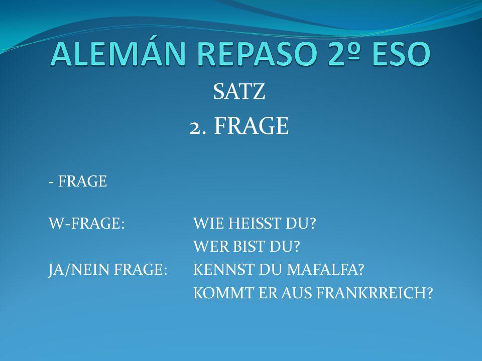 SATZ 2. FRAGE - FRAGE W-FRAGE: WIE HEISST DU. WER BIST DU.