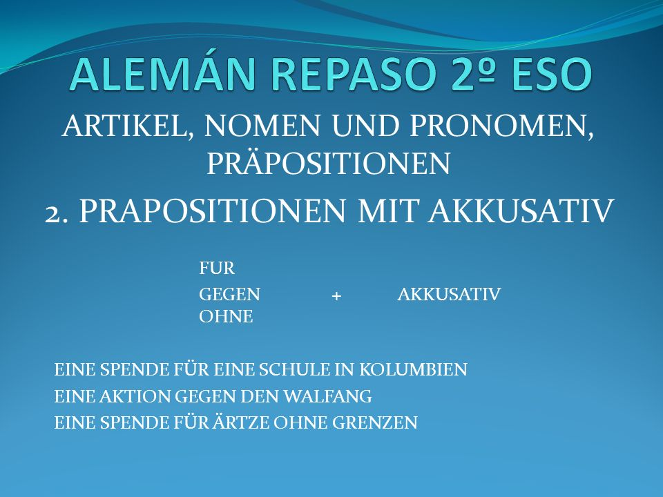 ARTIKEL, NOMEN UND PRONOMEN, PRÄPOSITIONEN 2.