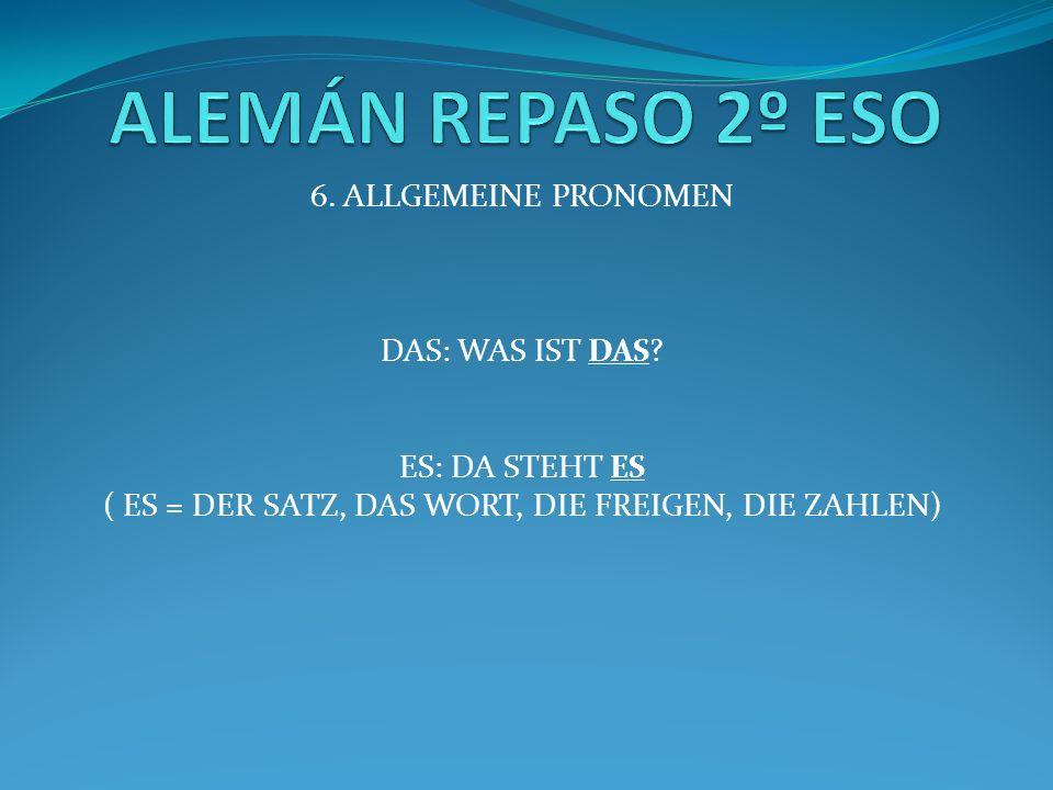 6. ALLGEMEINE PRONOMEN DAS: WAS IST DAS.