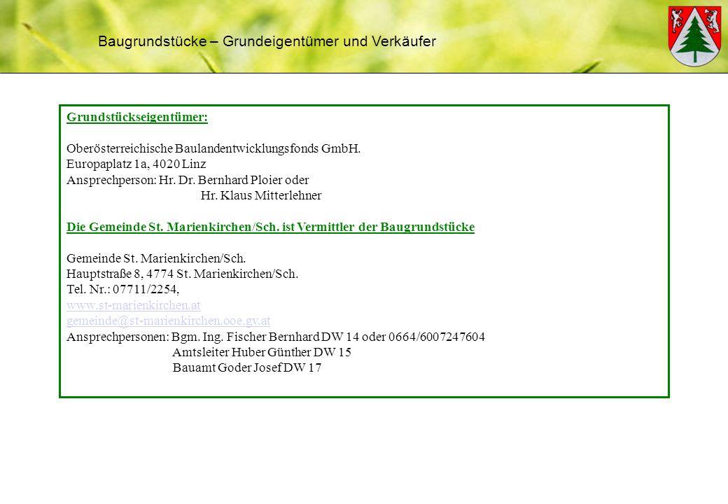 Baugrundstücke – Grundeigentümer und Verkäufer Grundstückseigentümer: Oberösterreichische Baulandentwicklungsfonds GmbH.
