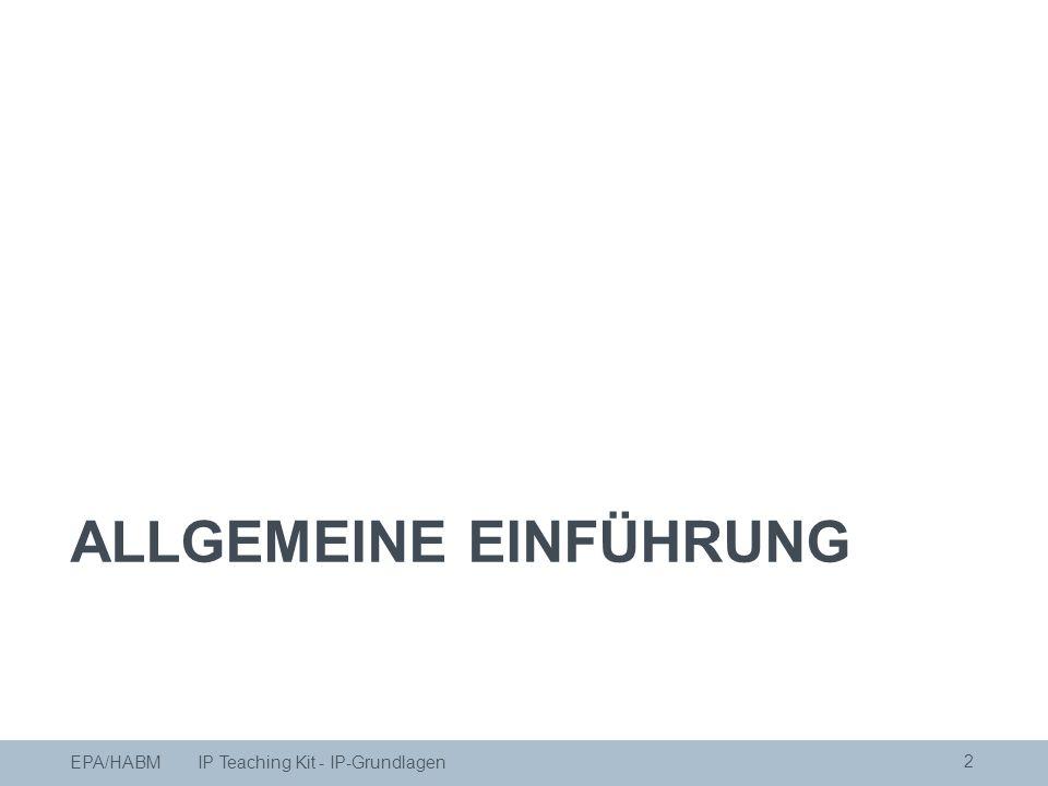 ALLGEMEINE EINFÜHRUNG EPA/HABM IP Teaching Kit - IP-Grundlagen 2