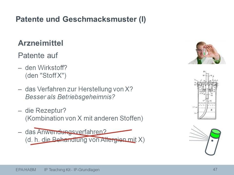 47 Arzneimittel Patente auf –den Wirkstoff. (den Stoff X ) –das Verfahren zur Herstellung von X.