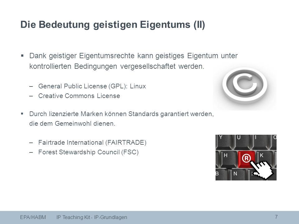 7  Dank geistiger Eigentumsrechte kann geistiges Eigentum unter kontrollierten Bedingungen vergesellschaftet werden.