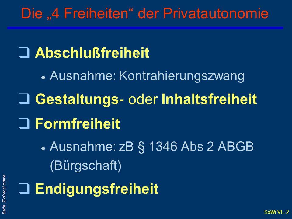 """SoWi VL- 2 Barta: Zivilrecht online Die """"4 Freiheiten"""" der Privatautonomie qAbschlußfreiheit l Ausnahme: Kontrahierungszwang qGestaltungs- oder Inhalt"""