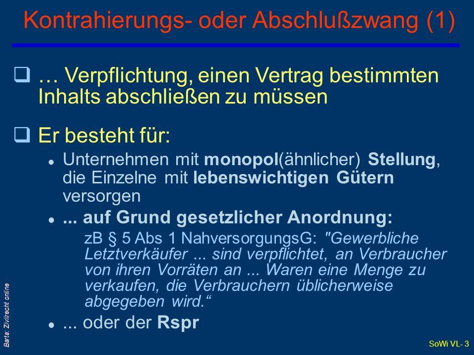 SoWi VL- 3 Barta: Zivilrecht online q… Verpflichtung, einen Vertrag bestimmten Inhalts abschließen zu müssen qEr besteht für: l Unternehmen mit monopo