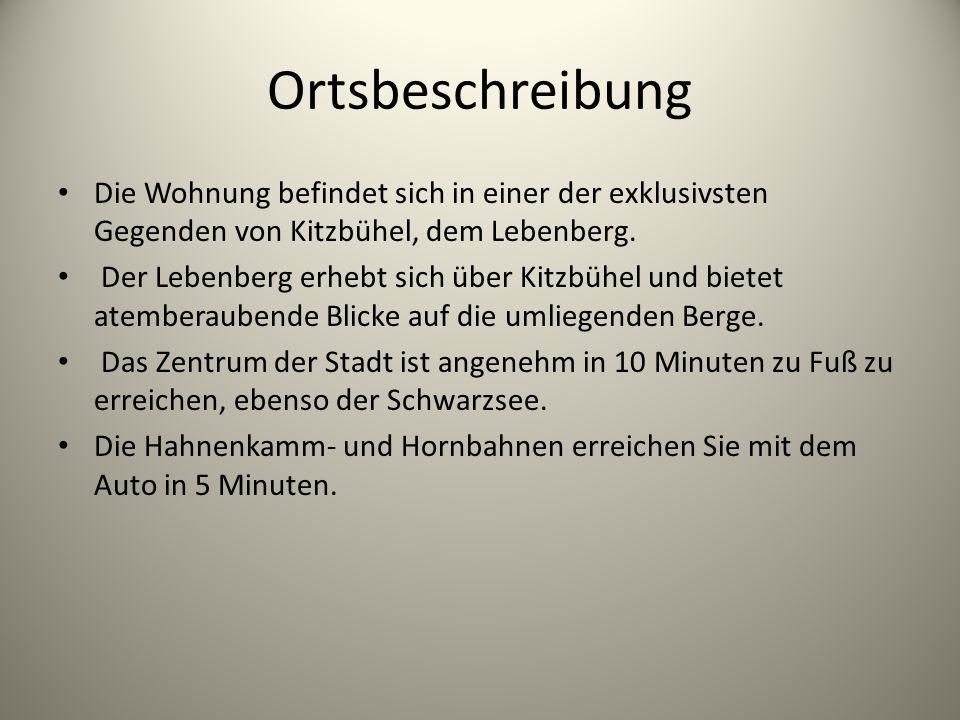 Ortsbeschreibung Die Wohnung befindet sich in einer der exklusivsten Gegenden von Kitzbühel, dem Lebenberg.