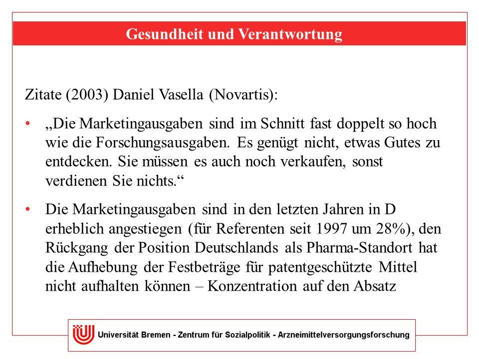"""Zitate (2003) Daniel Vasella (Novartis): """"Die Marketingausgaben sind im Schnitt fast doppelt so hoch wie die Forschungsausgaben."""