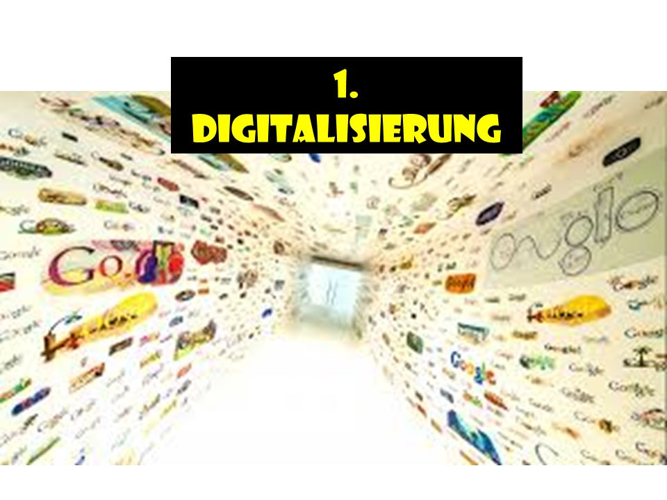 1. Digitalisierung