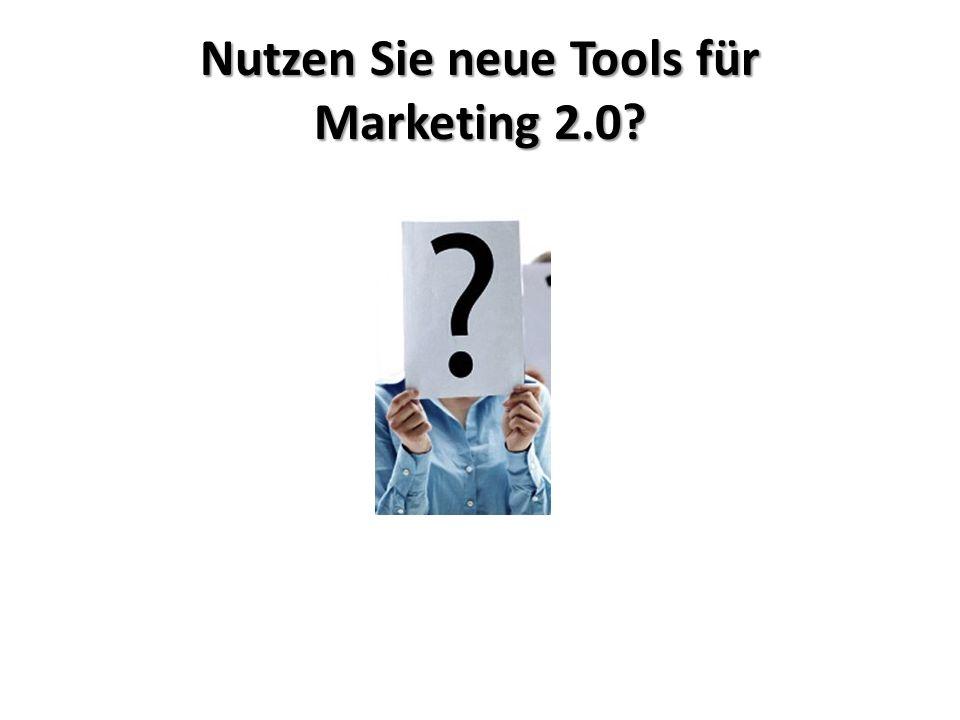 Nutzen Sie neue Tools für Marketing 2.0?