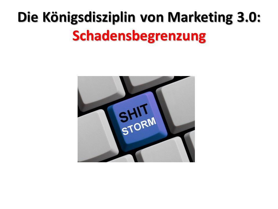 Die Königsdisziplin von Marketing 3.0: Schadensbegrenzung