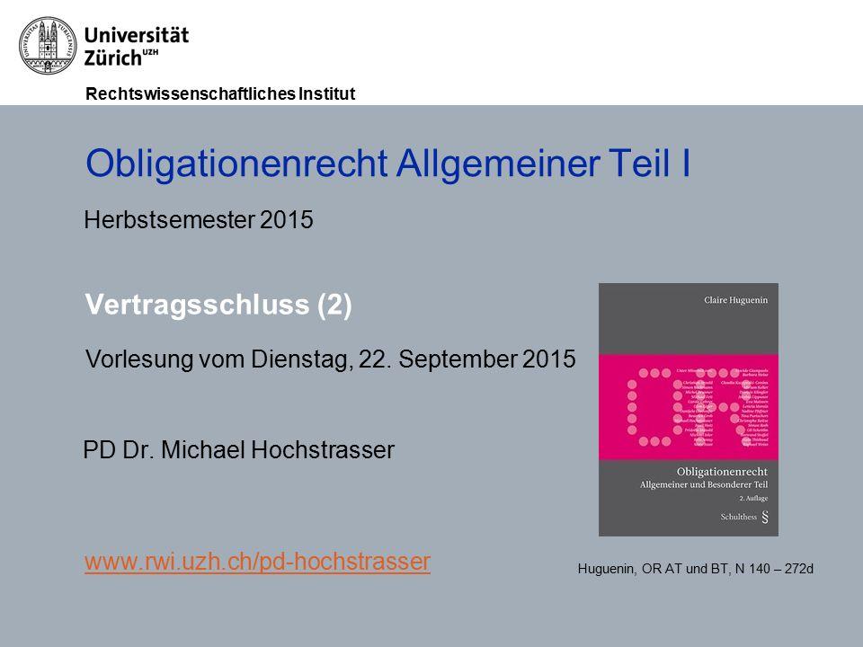 Rechtswissenschaftliches Institut Grundlagen des Obligationenrechts, Prof. Dr. C. HugueninSeite 1/25 Vertragsschluss (2) Huguenin, OR AT und BT, N 140