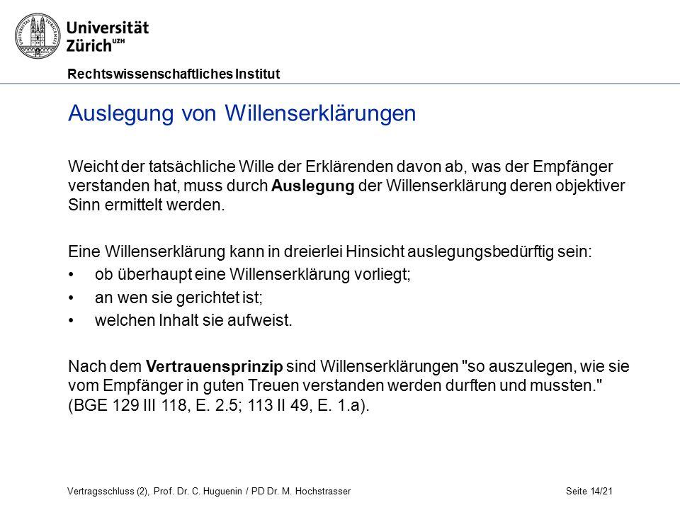 Rechtswissenschaftliches Institut Seite 15/21 Übereinstimmung der Willenserklärungen 2.