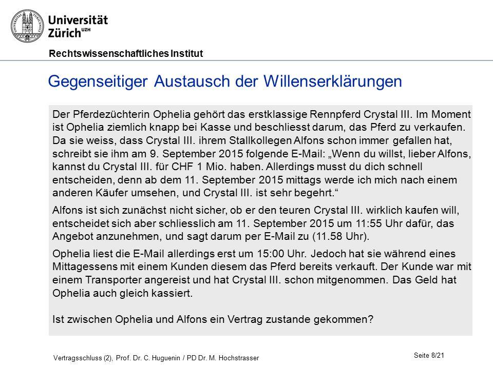Rechtswissenschaftliches Institut Seite 8/21 Gegenseitiger Austausch der Willenserklärungen Vertragsschluss (2), Prof.