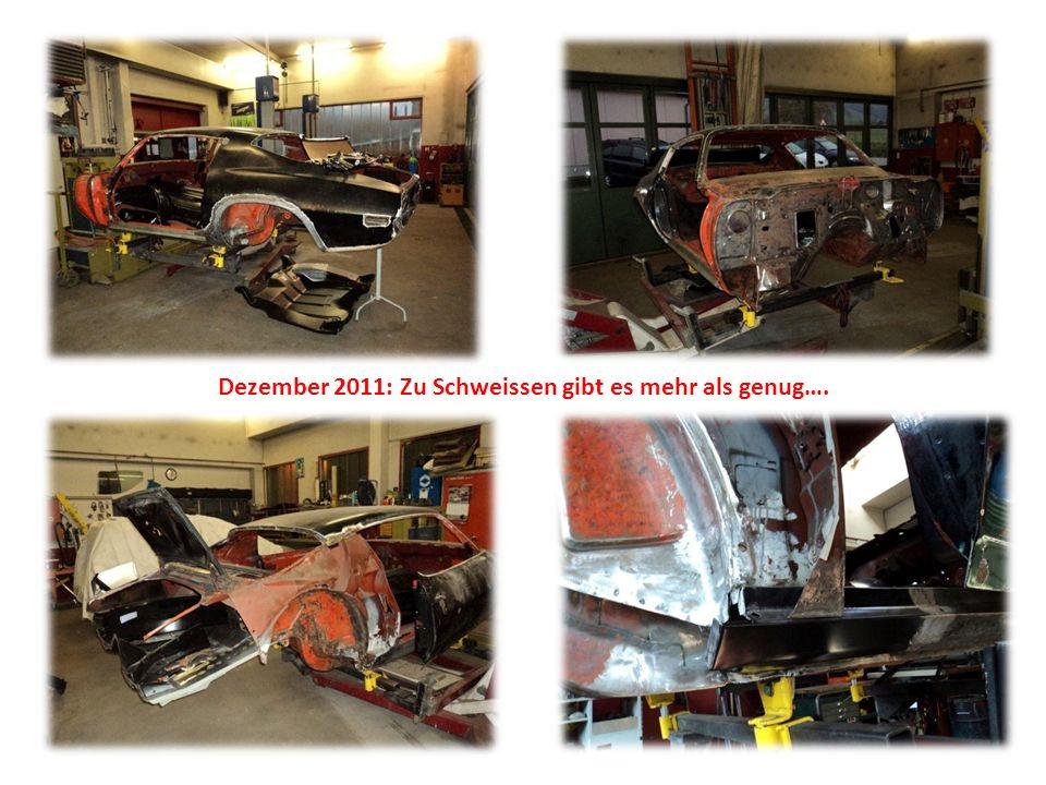 Dezember 2011: Zu Schweissen gibt es mehr als genug….