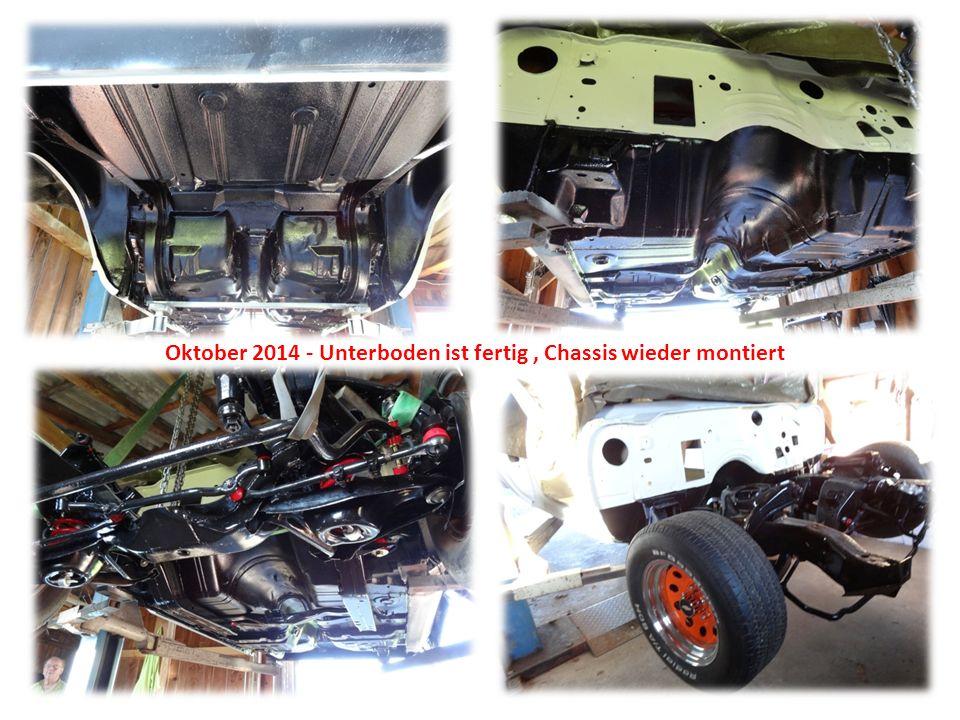 Oktober 2014 - Unterboden ist fertig, Chassis wieder montiert