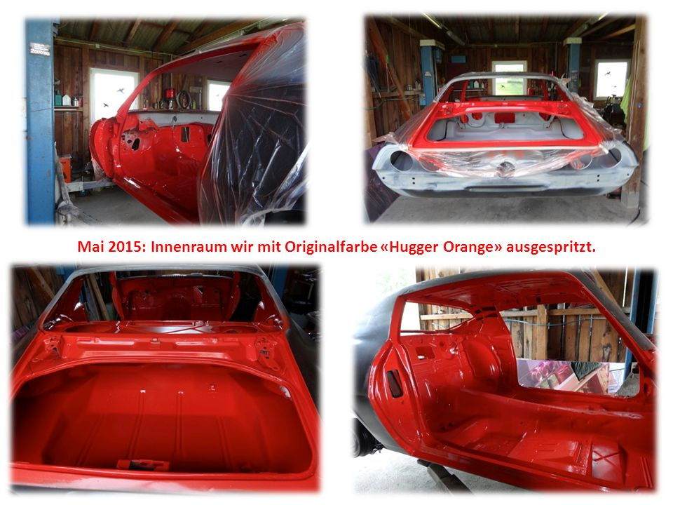 Mai 2015: Innenraum wir mit Originalfarbe «Hugger Orange» ausgespritzt.