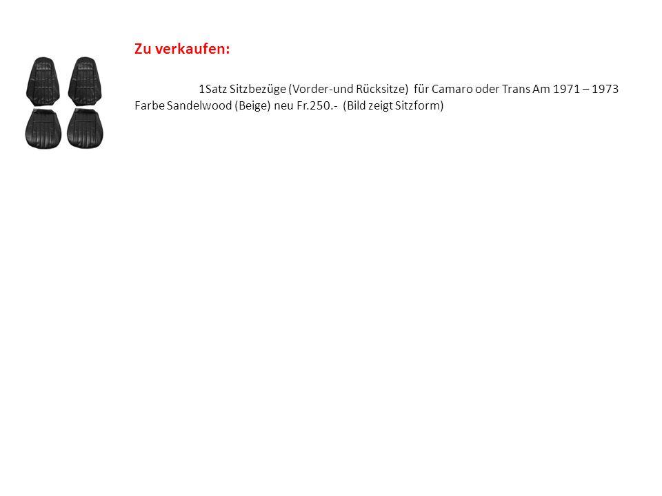 Zu verkaufen: 1Satz Sitzbezüge (Vorder-und Rücksitze) für Camaro oder Trans Am 1971 – 1973 Farbe Sandelwood (Beige) neu Fr.250.- (Bild zeigt Sitzform) Anfragen/Komentare an: www.wyburk@bluewin.ch