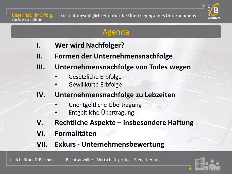 Gestaltungsmöglichkeiten bei der Übertragung eines Unternehmens Ullrich, Kraus & Partner Rechtsanwälte – Wirtschaftsprüfer – Steuerberater  Haftung z.B.