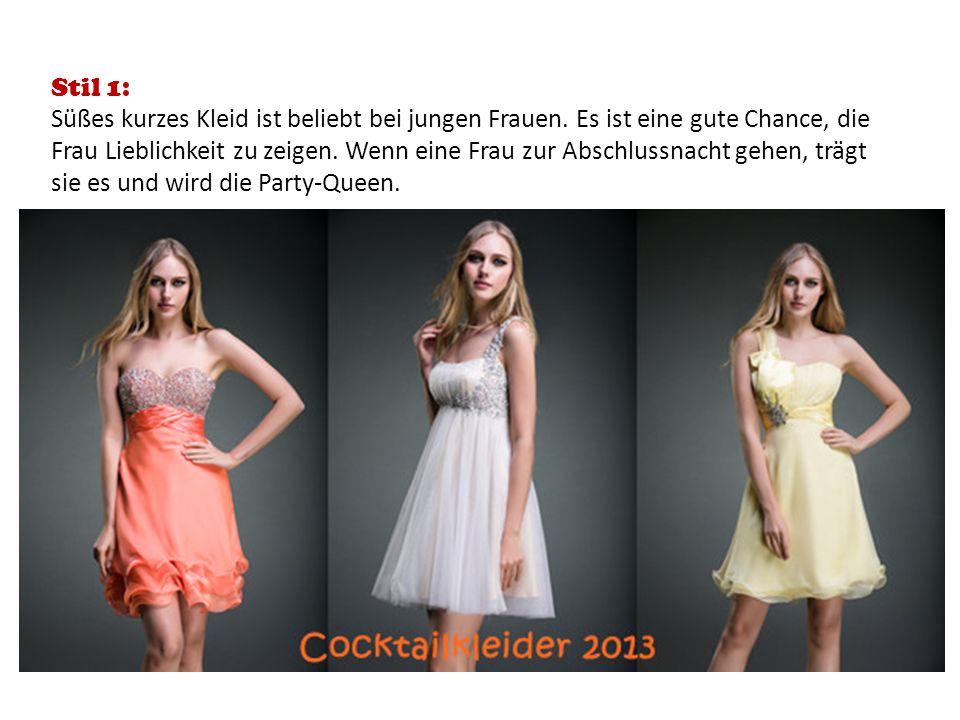 Stil 1: Süßes kurzes Kleid ist beliebt bei jungen Frauen. Es ist eine gute Chance, die Frau Lieblichkeit zu zeigen. Wenn eine Frau zur Abschlussnacht