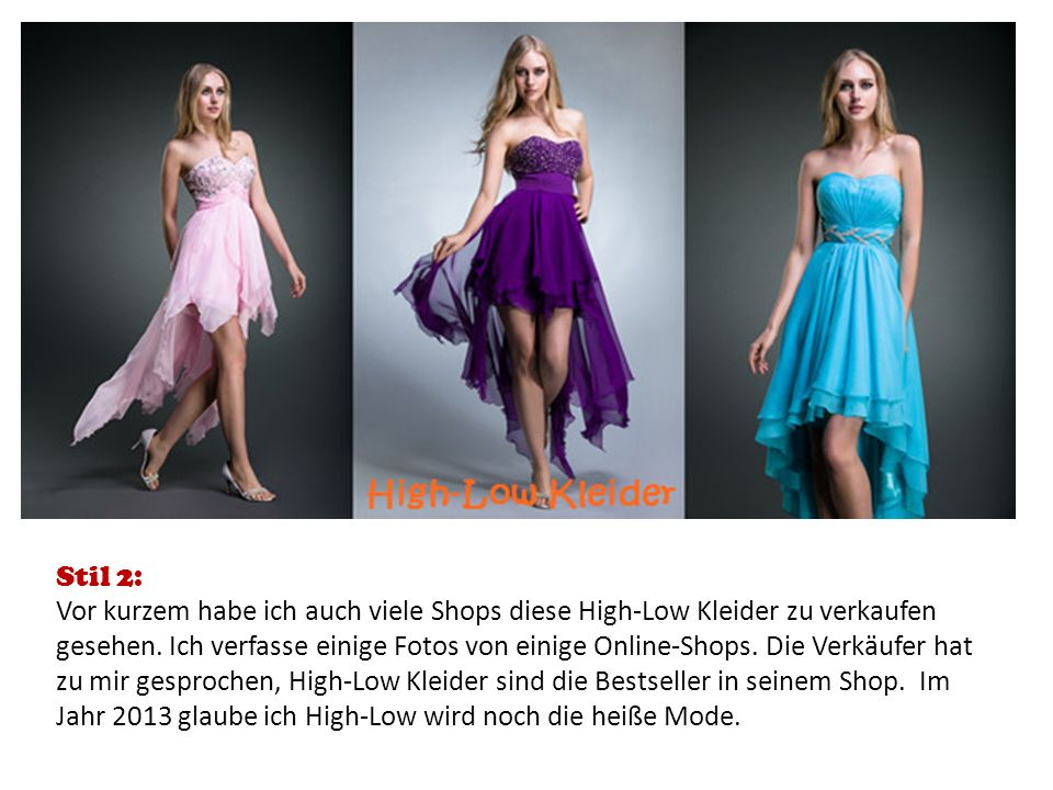 Stil 2: Vor kurzem habe ich auch viele Shops diese High-Low Kleider zu verkaufen gesehen. Ich verfasse einige Fotos von einige Online-Shops. Die Verkä